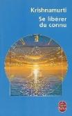 Krishnamurti - Se libérer du connu